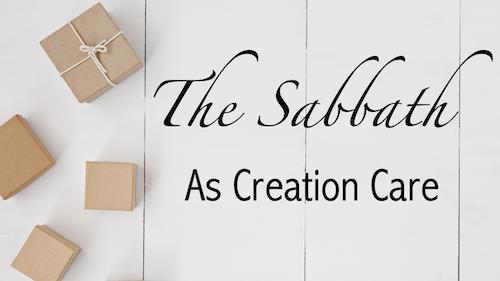 Sabbath as Creation Care