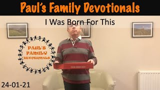 Paul's Family Devotional 24th January 2021